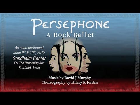 Persephone: A Rock Ballet - [Official Full Length HD]