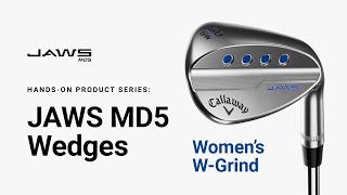 JAWS MD5 Wedge Women's W-Grind || Hands-on Product Series