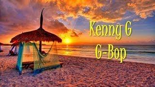 Kenny G - G-Bop