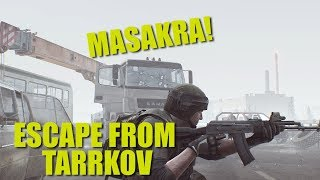 MASAKRA! - ESCAPE FROM TARKOV