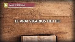 2020-05-30 (Jean Guy Tremblay) Le Vicarius Fili Dei