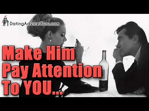 how to make your man pay attention to you - 7 tips
