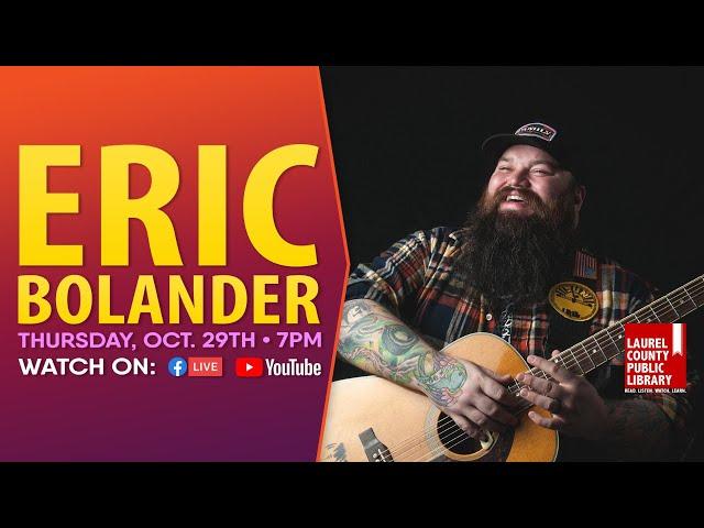 Eric Bolander: Full Show