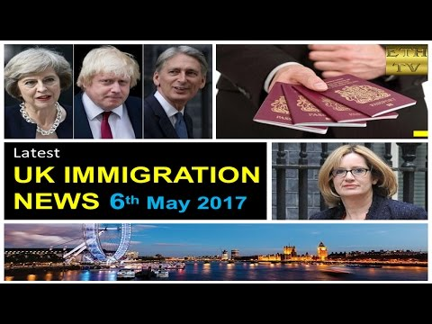 UK Immigration News 6th May 2017