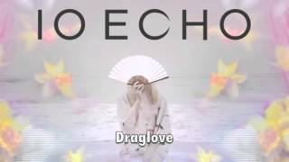 IO Echo - Draglove