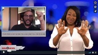 Tyler Perry is not buying you a car, don't fall for FB scams (ASL - 7.11.18)