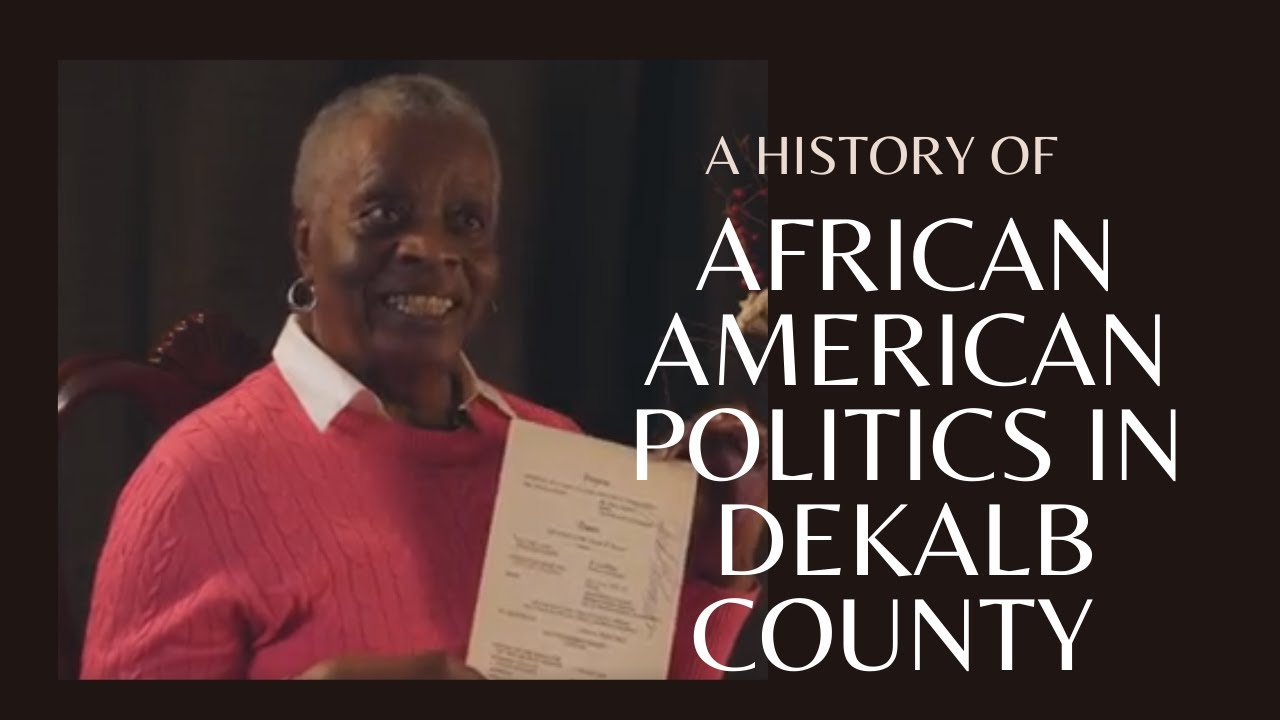 History of African American Politics in DeKalb County, from Struggle to Transformation