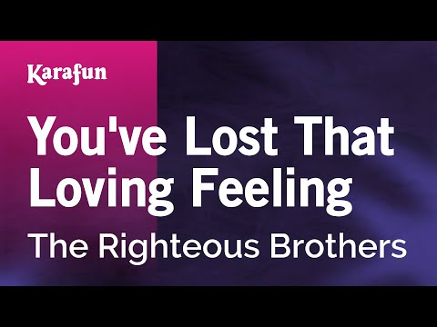 Karaoke You've Lost That Loving Feeling - The Righteous Brothers *
