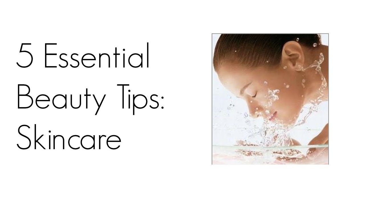 5 Essential Beauty Tips Facial Skincare Youtube