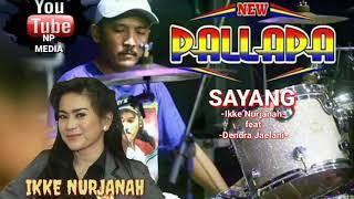 New Pallapa - SAYANG (Ikke Nurjanah & Dendra)