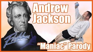 Andrew Jackson (Flashdance s Maniac Parody) - @MrBettsCls