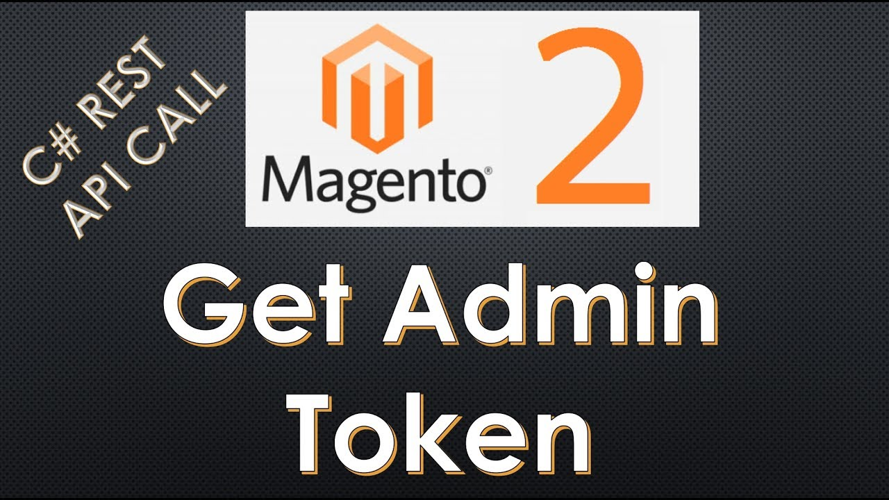 Magento 2 REST API - Get Admin Token