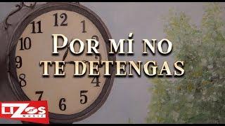 Banda Ms Por Mi No Te Detengas Letra