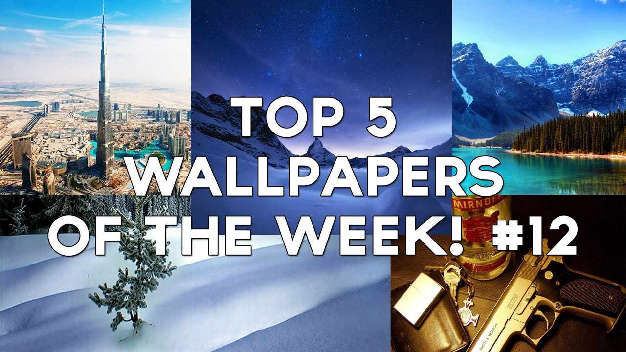 Top 5 Wallpapers Of The Week 12 Youtube