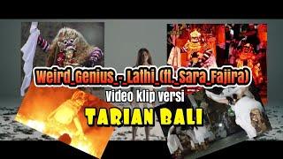 Weird_Genius_-_Lathi_(ft._Sara_Fajira)_Video klip_Versi tarian bali