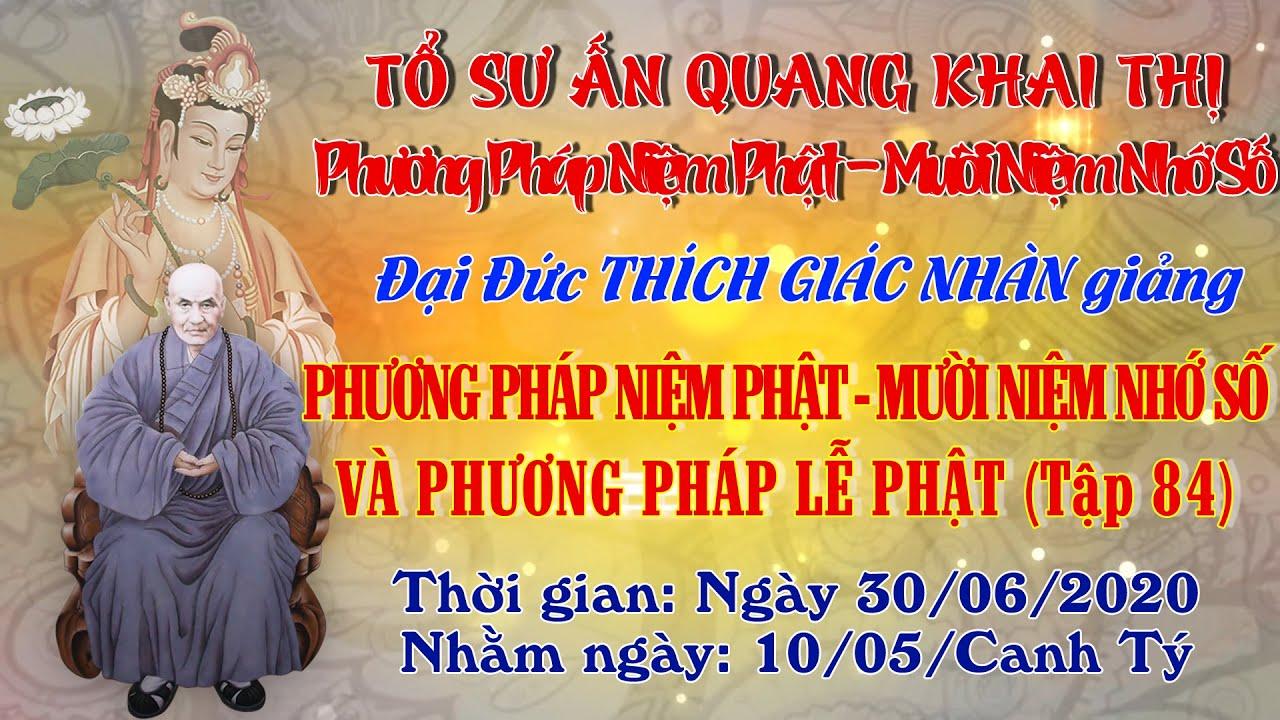 Phương Pháp Niệm Phật - 10 Niệm Nhớ Số - ngày 30/06/2020 (Giảng Tại Viện Chuyên Tu tập 84)