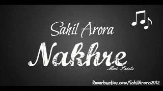 Nakhre - Sahil Arora (BrokenHeart - The Album) 2013