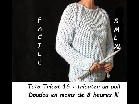 tuto tricot 16 tricoter un pull doudou en moins de 8 heures tailles s m l et xl youtube. Black Bedroom Furniture Sets. Home Design Ideas
