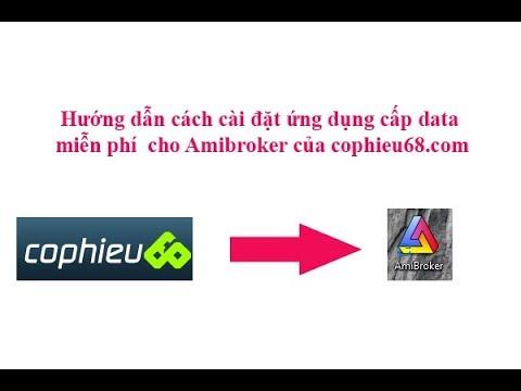 Hướng dẫn cách cài đặt data cho Amibroker miễn phí của cophieu68.com