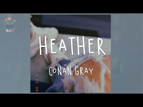 Conan Gray – Heather (Lyric Video)
