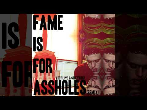 Addy Lipps & Steezefield - Fame Is For Assholes Remix (Prod. DJ Burnz)