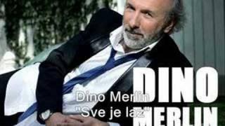 """Dino Merlin - """" Sve Je Laz """""""