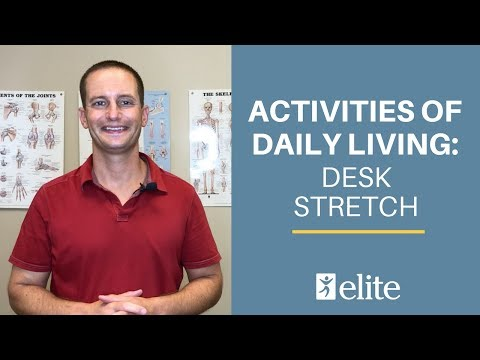 Activities of Daily Living: Desk Stretch