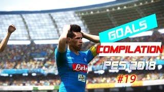 PES 2018 | Goals Compilation #19 HD 1080P 60FPS