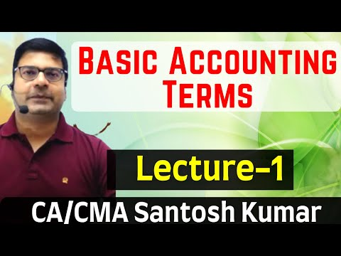 Basic Accounting Terms lecture 1 for class 11  by SANTOSH KUMAR(CA/CMA)