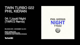 Phil Kieran - Liquid Night (TWR72 Remix)