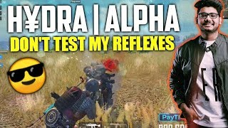 H¥DRA | Alpha : DONT TEST MY REFLEXES || PUBG MOBILE HIGHLIGHTS!!
