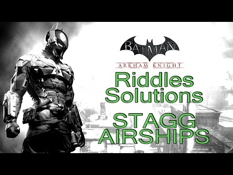 Batman: Arkham Knight - Stagg Airships - All Riddle Solutions, Trophies and Breakables
