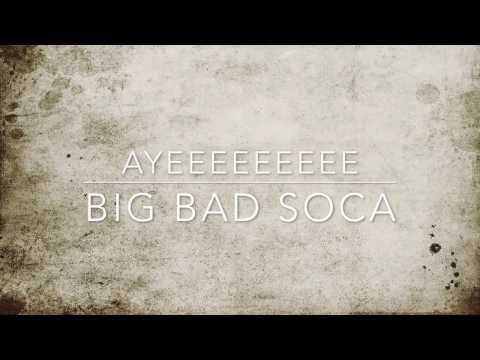 Bunji Garlin- Big Bad Soca Lyrics