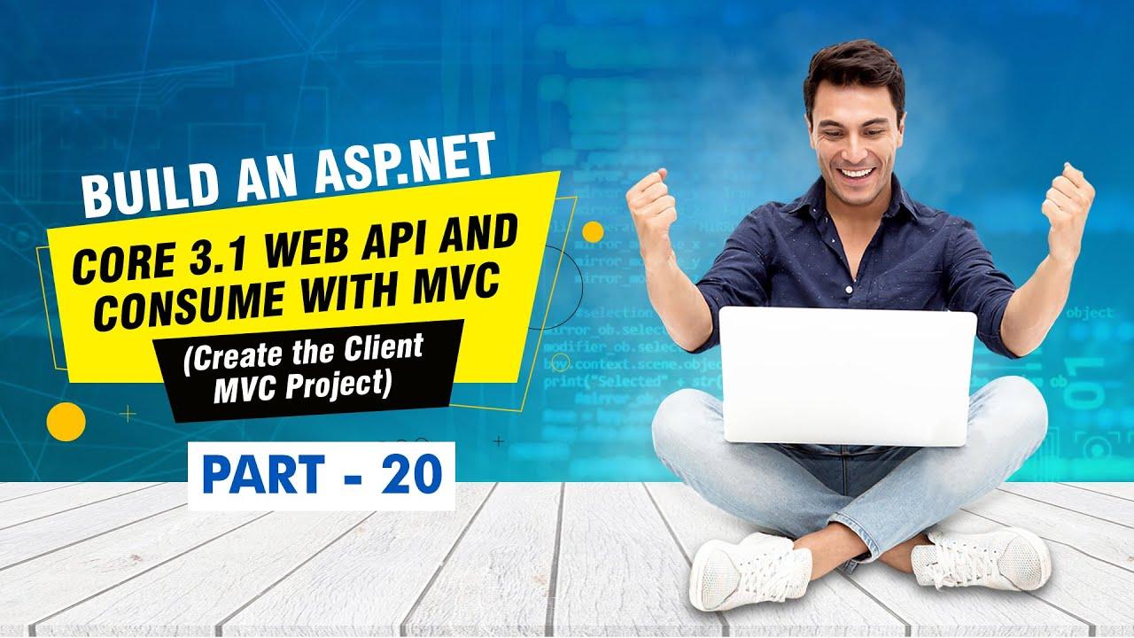 Build an ASP NET Core 3 1 Web API and MVC (Create the Client MVC Project) - [Part 20]