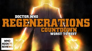 Doctor Who - Regenerations Countdown - Worst to Best