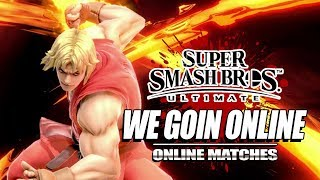 WE GOIN ONLINE w/Ken! Smash Ultimate - Ranked Matches