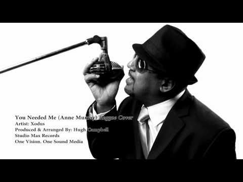 """Reggae Covers - Anne Murray """"You Needed Me"""" by Xodus"""