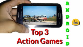 😀Top 3 Action Games Android