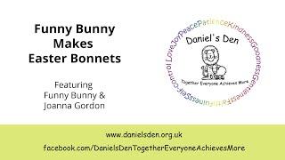 Daniel's Den Online 'Pop Up' - Funny Bunny Makes Easter Bonnets