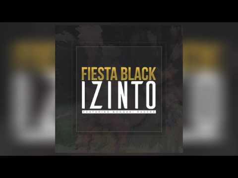 Fiesta Black - Izinto ft Bongani Radebe