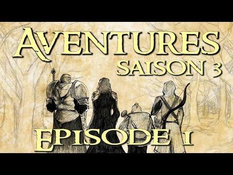 Aventures Saison 3  # 01 - Retrouvailles