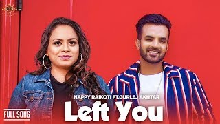 Gambar cover New Kid On The Block : LEFT YOU - HAPPY RAIKOTI Ft. GURLEJ AKHTAR (Official Song) JAY TRAK   RMG