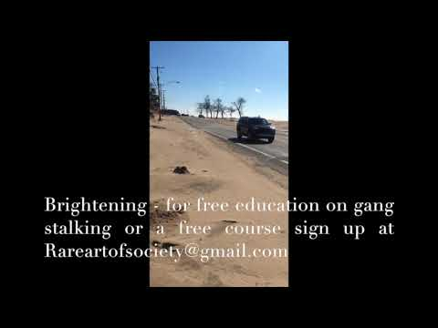 Brightening The Gang Stalking Tactic - free community education
