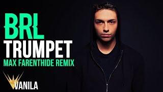 BRL - TRUMPET (Max Farenthide Remix) thumbnail