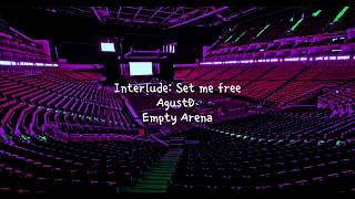 Interlude: Set me free by Agust D but you're in an empty arena [CONCERT AUDIO] [USE HEADPHONES] 🎧