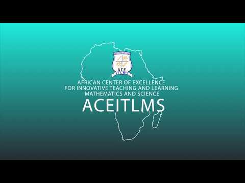 AFRICAN CENTRE OF EXCELLENCE FOR INNOVATIVE TEACHING AND LEARNING MATHEMATICS AND SCIENCE - ACEITLMS