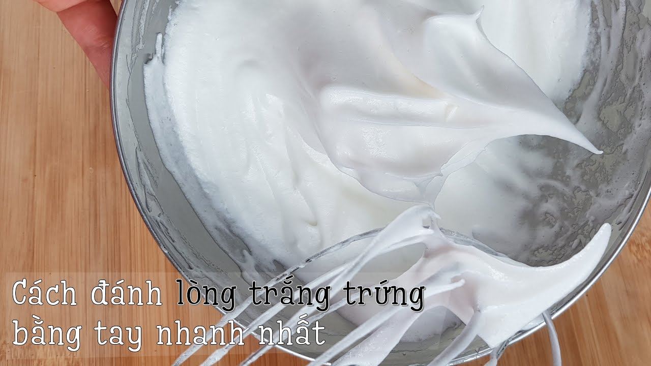 Cách đánh bông lòng trắng trứng bằng tay, không mất thời gian và không tốn sức