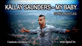 Kállay Saunders - My Baby (Dj Paul Bootleg)