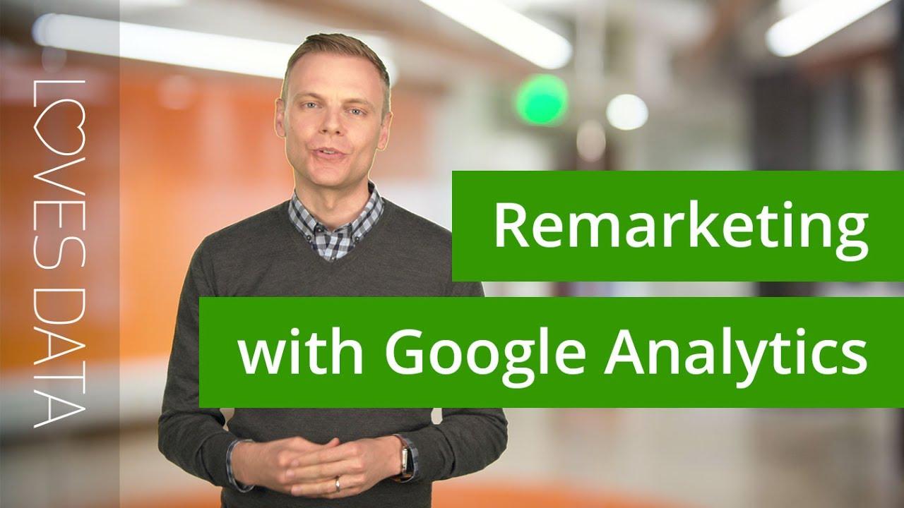 Google AdWords Remarketing Using The Power Of Google Analytics