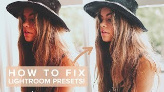 How to Fix Lightroom Presets that DON'T Work!